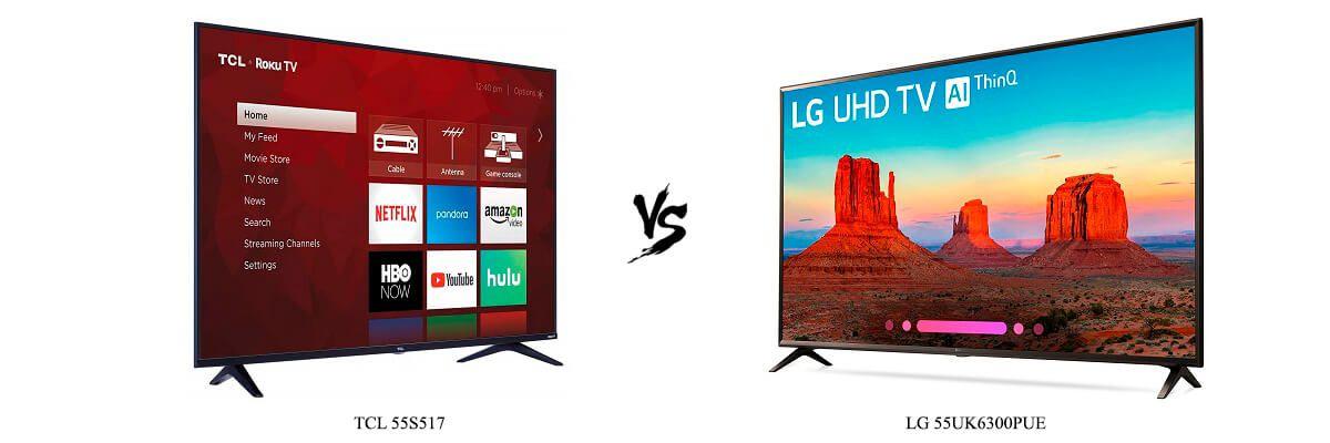 TCL 55S517 vs LG 55UK6300PUE