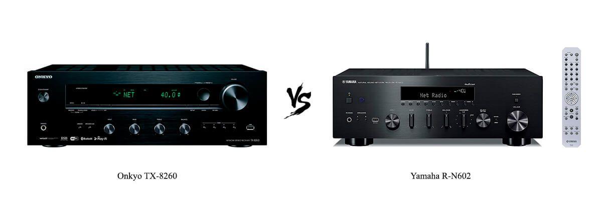 Onkyo TX-8260 vs Yamaha R-N602