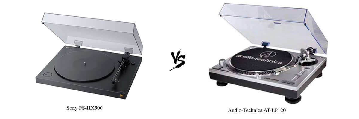 Sony PS-HX500 vs Audio-Technica AT-LP120