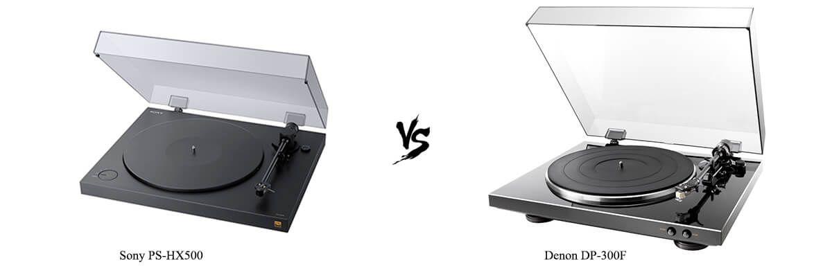 Sony PS-HX500 vs Denon DP-300F