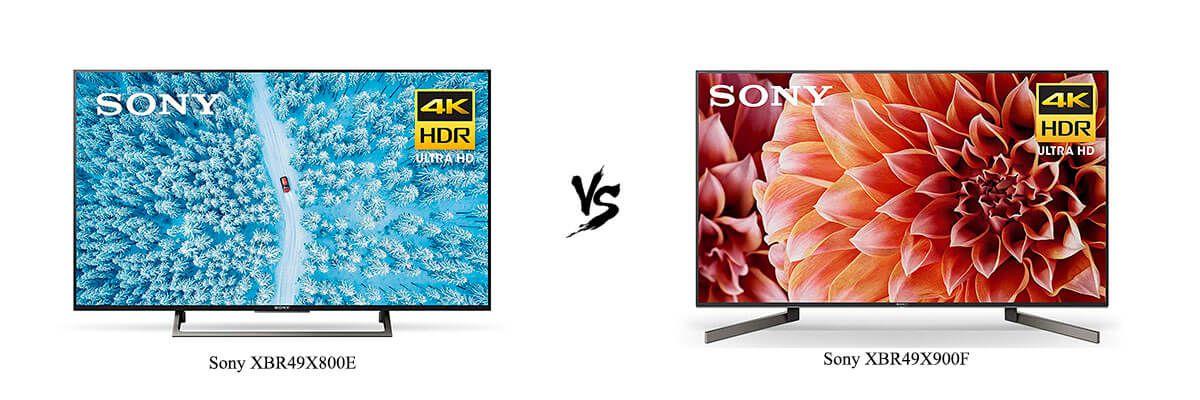Sony XBR49X800E vs Sony XBR49X900F