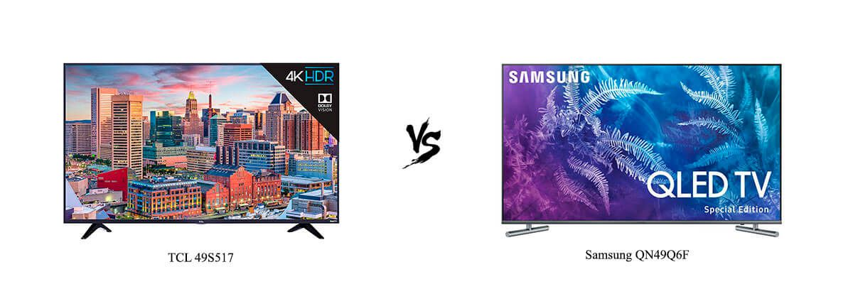 TCL 49S517 vs Samsung QN49Q6F