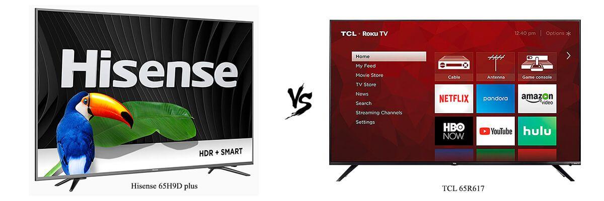 Hisense 65H9D plus vs TCL 65R617