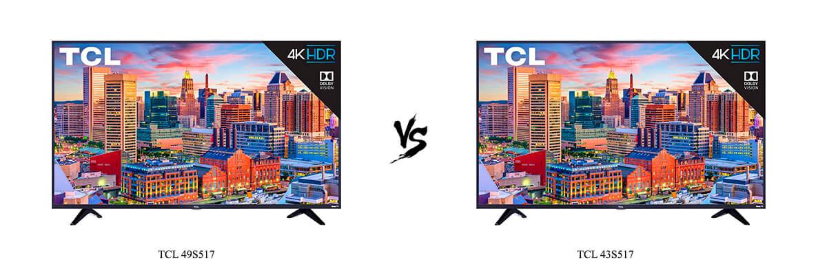 TCL 49S517 vs TCL 43S517