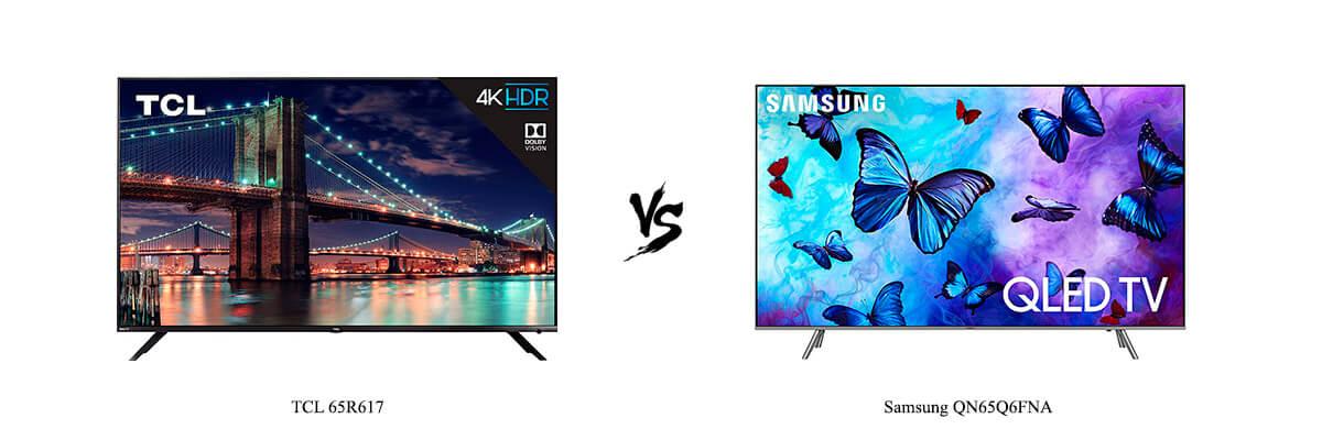 TCL 65R617 vs Samsung QN65Q6FNA